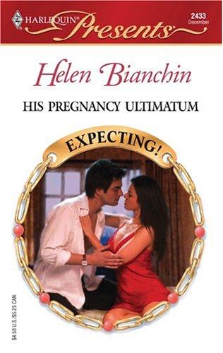 His Pregnancy Ultimatum: Expecting (Harlequin Presents), HELEN BIANCHIN