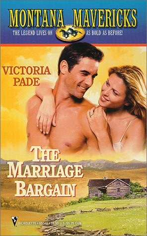 Marriage Bargain (Montana Mavericks) (Montana Mavericks), Victoria Pade