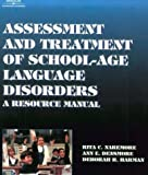 img - for Assessment and Treatment Manual for School-Age Language Disorders: A Resource Manual book / textbook / text book