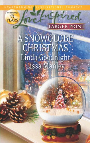 A Snowglobe Christmas: Yuletide Homecoming\A Family's Christmas Wish (Love Inspired (Large Print))