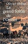 Le Grand Festin de l'Orient par Weber