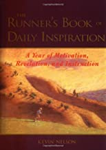 The Runner's Book of Daily Inspiration : A Year of Motivation, Revelation, and Instruction