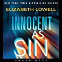 Innocent as Sin (       UNABRIDGED) by Elizabeth Lowell Narrated by Carol Monda
