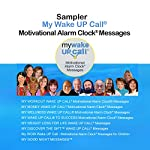 My Wake UP Call (R) Motivational Alarm Clock (R) Messages and My Good Night Messages (TM): A 12-Message Sampler | Robin B. Palmer,Victoria Moran,Janet Attwood,Marci Shimoff,Dr.Joe Vitale,Debra Poneman,Jennifer Jimenez