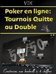 Poker en ligne: Tournois Quitte ou Do...
