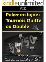 Poker en ligne: Tournois Quitte ou Double
