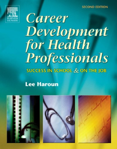 Career Development For Health Professionals: Success In School And On The Job, 2nd Edition
