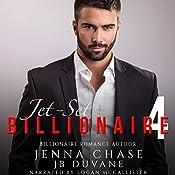 Jet-Set Billionaire, Part 4: An Alpha Billionaire Romance | Jenna Chase, JB Duvane