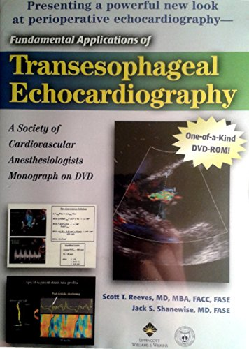 Fundamental Applications of Transesophageal Echocardiography: A Society of Cardiovascular Anesthesiologists Monograph