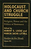 img - for Holocaust and Church Struggle: Religion, Power and the Politics of Resistance (Studies in the Shoah) book / textbook / text book