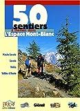 echange, troc Espace Mont-Blanc, Conférence transfrontalière Mont-Blanc, Syndicat intercommunal Espace nature Mont-Blanc - 50 sentiers à thèmes dans l'Espace Mont-Blanc
