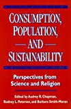 img - for Consumption, Population, and Sustainability: Perspectives From Science And Religion book / textbook / text book