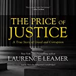 The Price of Justice: A True Story of Greed and Corruption | Laurence Leamer
