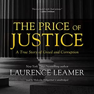 The Price of Justice: A True Story of Greed and Corruption | [Laurence Leamer]