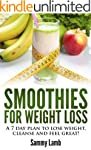 Smoothies For Weight Loss: A 7 Day Pl...