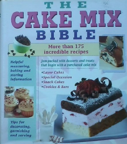 The Cake Mix Bible: More Than 175 Incredible Recipes (Cake Mix Bible compare prices)