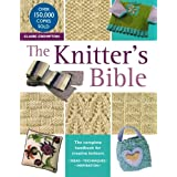 The Knitter's Bible: The Complete Handbook for Creative Knittersby Claire Crompton