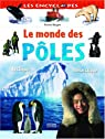 Le monde des pôles : Arctique Antarctique par Beugné