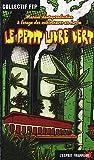 Le petit livre vert : Manuel d'autoproduction à l'usage des cultivateurs en herbe (3e mouture)