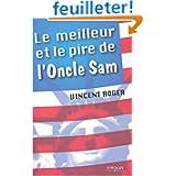 Le meilleur et le pire de l'oncle Sam : 100 raisons d'aimer et de détester les Etats-Unis