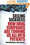 Selling Sickness: How Drug Companies...