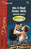 img - for His E-Mail Order Wife (Dynasties: The Connellys) (Silhouette Desire) book / textbook / text book