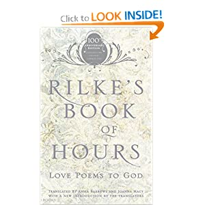 "Rilke""s Book of Hours: Love Poems to God Anita Barrows and Joanna Marie Macy"