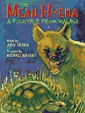 The Mean Hyena: A Folktale from Malawi (0525675108) by Judy Sierra