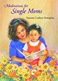img - for Meditations for Single Moms (Out of Print) (Meditations (Herald)) book / textbook / text book