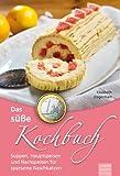 Das süße 1-Euro-Kochbuch: Suppen, Hauptspeisen und Nachspeisen für sparsame Naschkatzen
