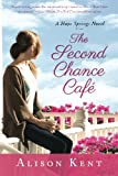 The Second Chance Caf� (A Hope Springs Novel)