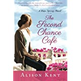 The Second Chance Caf� (A Hope Springs Novel) ~ Alison Kent
