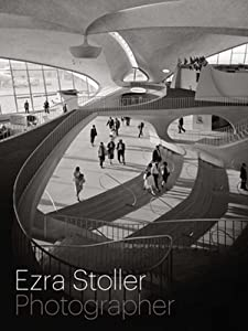 Ezra Stoller, Photographer BY:mary ramirez
