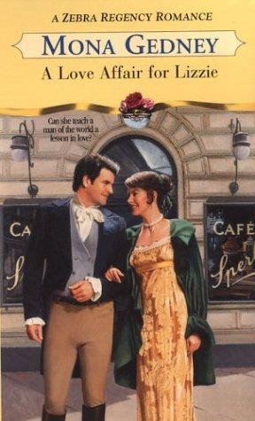A Love Affair For Lizzie (Zebra Regency Romance), MONA K. GEDNEY