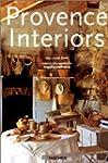 Provence Interiors : Int�rieurs de Pr...