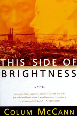 This Side of Brightness: A Novel, COLUM MCCANN