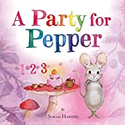 A Party for Pepper: A Hazelwood Forest Counting Book for Kids