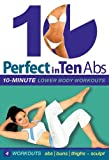 Perfect in Ten: Abs 10-Minute Lower Body Workouts [DVD] [Import]