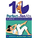 Perfect in Ten: Abs & Lower Body, 10-minute Workouts ~ Tanna Valentine