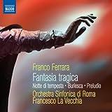echange, troc Orchestre Symphonique de Rome, Francesco La Vecchia - Fantasia Tragica - Notte Di Tempesta