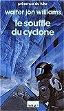 echange, troc Walter Jon Williams - Le souffle du cyclone