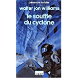Le souffle du cyclonepar Walter Jon Williams