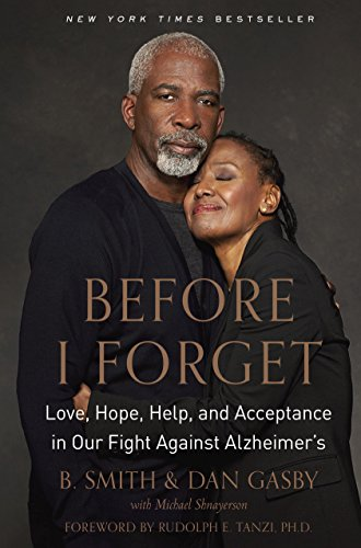 Download Before I Forget: Love, Hope, Help, and Acceptance in Our Fight Against Alzheimer's