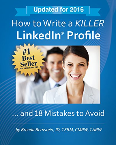 Download How to Write a KILLER LinkedIn Profile... And 18 Mistakes to Avoid: 2016 Edition (12th Edition)
