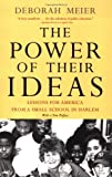 img - for The Power of Their Ideas: Lessons for America from a Small School in Harlem book / textbook / text book