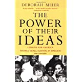 The Power of Their Ideas: Lessons for America from a Small School in Harlemby Deborah Meier