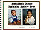 Alphablack Culture Beginning Activity Book