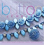Button Jewelry: Over 25 Original Designs for Necklaces, Earrings, Bracelets and More