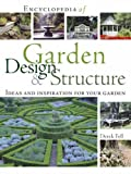 Derek Fell Encyclopedia of Garden Design and Structure: Ideas and Inspiration for Your Garden