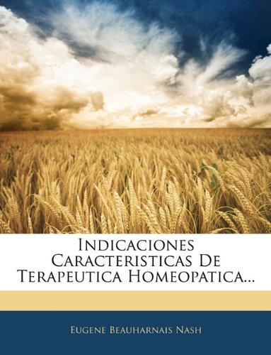 Indicaciones Caracteristicas De Terapeutica Homeopatica...